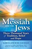 img - for The Messiah and the Jews: Three Thousand Years of Tradition, Belief and Hope book / textbook / text book