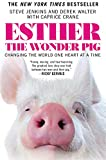 img - for Esther the Wonder Pig: Changing the World One Heart at a Time book / textbook / text book