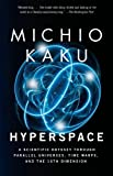 Hyperspace: A Scientific Odyssey Through Parallel Universes, Time Warps, and the Tenth Dimension (0385477058) by Kaku, Michio