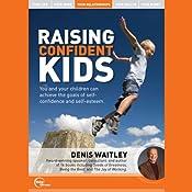 Raising Confident Kids (Live) | [Denis Waitley]