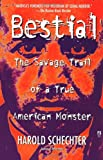 Bestial: The Savage Trail of a True American Monster (0671732188) by Schechter, Harold