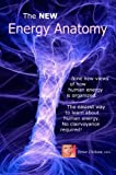 img - for The New Energy Anatomy; Nine new views of human energy; No clairvoyance required! The easiest way to learn human energy (Best Practices in Energy Healing System) book / textbook / text book