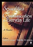 img - for Sexualities and Communication in Everyday Life: A Reader 1st edition by Jonathan Ned Katz, Jeffrey Weeks, Sara Salih, E. Patrick Joh (2006) Paperback book / textbook / text book