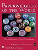 img - for Paperweights of the World, 4th Edition with Revised Price Guide (Schiffer Book for Collectors) by Monika Flemming (2006-09-30) book / textbook / text book