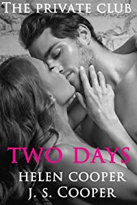 The Private Club: Two Days