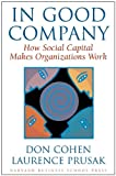 img - for In Good Company: How Social Capital Makes Organizations Work book / textbook / text book
