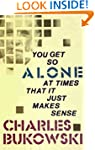 You Get So Alone at Times That It Jus...