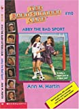 Abby the Bad Sport (Baby-Sitters Club) (0590059882) by Martin, Ann M.