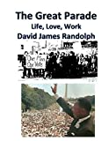 The Great Parade: Life, Love, Work