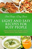 Light and Easy Recipes for Busy People (Busy People Cookbooks Collection Featuring Low Fat Recipes)