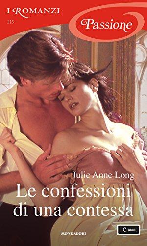 Julie Anne Long - Le confessioni di una contessa (I Romanzi Passione)