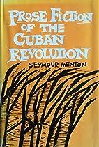 Prose Fiction of the Cuban Revolution (Latin…