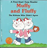 img - for Muffy and Fluffy: The Kittens Who Didn't Agree (First-Start Easy Reader) book / textbook / text book