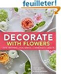 Decorate With Flowers: Creative Arran...