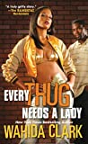 Every Thug Needs A Lady
