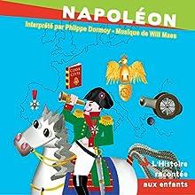 Napoléon: L'Histoire racontée aux enfants | Livre audio Auteur(s) : John Mac Narrateur(s) : Philippe Dormoy