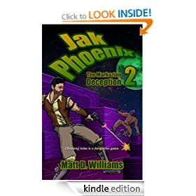 Jak Phoenix 2: The Markazian Deception (The Jak Phoenix Adventures)
