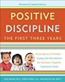 img - for Positive Discipline: The First Three Years, Revised and Updated Edition: From Infant to Toddler--Laying the Foundation for Raising a Capable, Confident Child book / textbook / text book