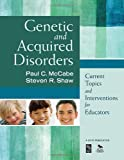 img - for Genetic and Acquired Disorders: Current Topics and Interventions for Educators book / textbook / text book