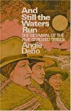 img - for And Still the Waters Run: The Betrayal of the Five Civilized Tribes book / textbook / text book