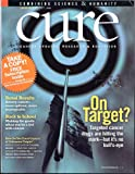 CURE - Cancer Updates, Research & Education - Combining Science & Humanity - THEME: Targeted Cancer Drugs - Summer Issue 2009, Vol. 8 No. 2