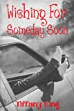 img - for Wishing For Someday Soon book / textbook / text book