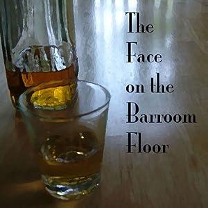 The Face on the Barroom Floor Audiobook