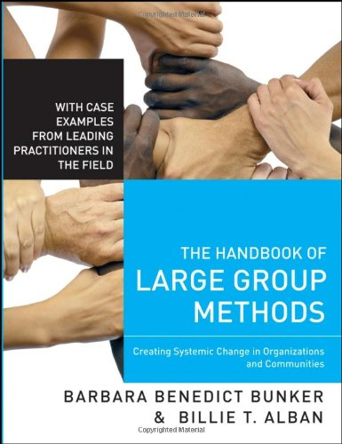 The Handbook of Large Group Methods: Creating