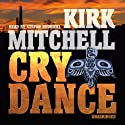 Cry Dance: An Emmett Parker and Anna Turnipseed Mystery (       UNABRIDGED) by Kirk Mitchell Narrated by Stefan Rudnicki