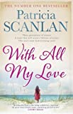 Patricia Scanlan With All My Love by Patricia Scanlan on 28/02/2013 unknown edition