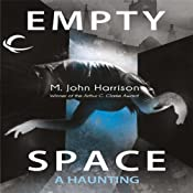Empty Space: A Haunting | [M. John Harrison]