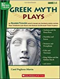 Greek Myth Plays: 10 Readers Theater Scripts Based on Favorite Greek Myths That Students Can Read and Reread to Develop Their Fluency (Best Practices in Action) (0439640148) by Pugliano-Martin, Carol