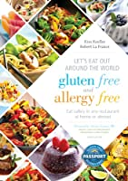 Let's Eat Out Around the World Gluten Free and Allergy Free, Fourth Edition: Eat Safely in Any Restaurant at Home or Abroad by Demos Health
