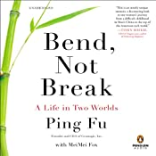 Bend, Not Break: A Life in Two Worlds | [Ping Fu, MeiMei Fox]