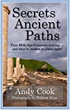 Secrets from the Ancient Paths: Your Bible has Treasures Waiting ... and they're Hidden in Plain Sight!