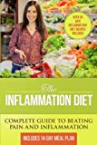 img - for The Inflammation Diet: Complete Guide to Beating Pain and Inflammation with Over 50 Anti-Inflammatory Diet Recipes Included book / textbook / text book