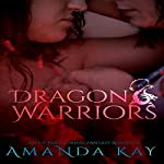 Dragon Warriors: An F/F Paranormal Fantasy Romance | Amanda Kay
