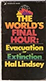 World's Final Hour: Evacuation or Extinction (0310277329) by Lindsey, Hal