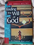 img - for Finding the Will of God: A Pagan Notion? by Waltke, Dr. Bruce published by Multnomah Books (1995) [Hardcover] book / textbook / text book
