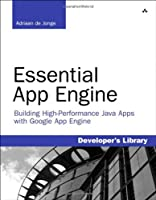 Essential App Engine: Building High-Performance Java Apps with Google App Engine Front Cover
