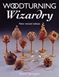 Woodturning Wizardry by Springett, David (2005) Paperback