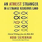 An Atheist Stranger in a Strange Religious Land: Selected Writings from the Bible Belt Hörbuch von Herb Silverman Gesprochen von: Herb Silverman, Sharon Fratepietro