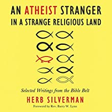 An Atheist Stranger in a Strange Religious Land: Selected Writings from the Bible Belt Audiobook by Herb Silverman Narrated by Herb Silverman, Sharon Fratepietro