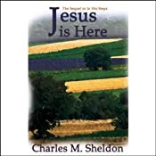 Jesus Is Here | [Charles M. Sheldon]