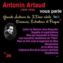 Antonin Artaud vous parle (Grands Auteurs du XXème siècle : Discours, Entretiens et Propos 1) Performance Auteur(s) : Antonin Artaud Narrateur(s) : Antonin Artaud