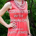 Acquainted with Squalor: Short Stories: On Impulse, Book 4 | Nath Jones