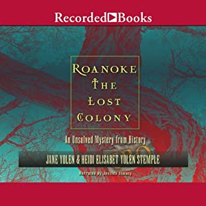 Roanoke: The Lost Colony | [Jane Yolen, Heidi Elisabet Yolan Stemple]