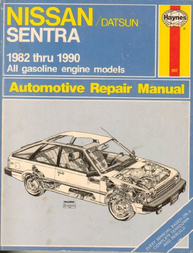 Nissan/Datsun Sentra 1982-1990 All Gasoline engine models Automotive Repair Manual (Haynes Nissan Sentra compare prices)