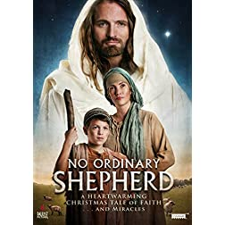 No Ordinary Shepherd: A Heartwarming Tale of Faith . . . and Miracles