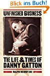 Unfinished Business: The Life & Times...
